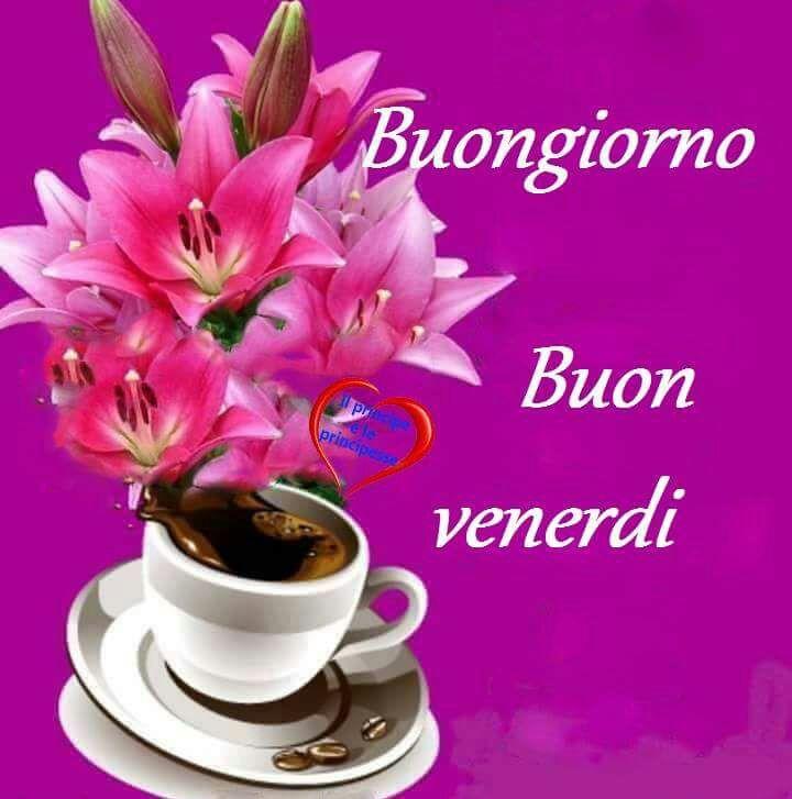 Buongiorno E Buon Venerdì Il Buongiorno